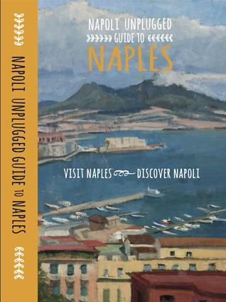 Napoli-Unplugged-Guide-Naples-Author-Bonnie-Alperts-guest-post1